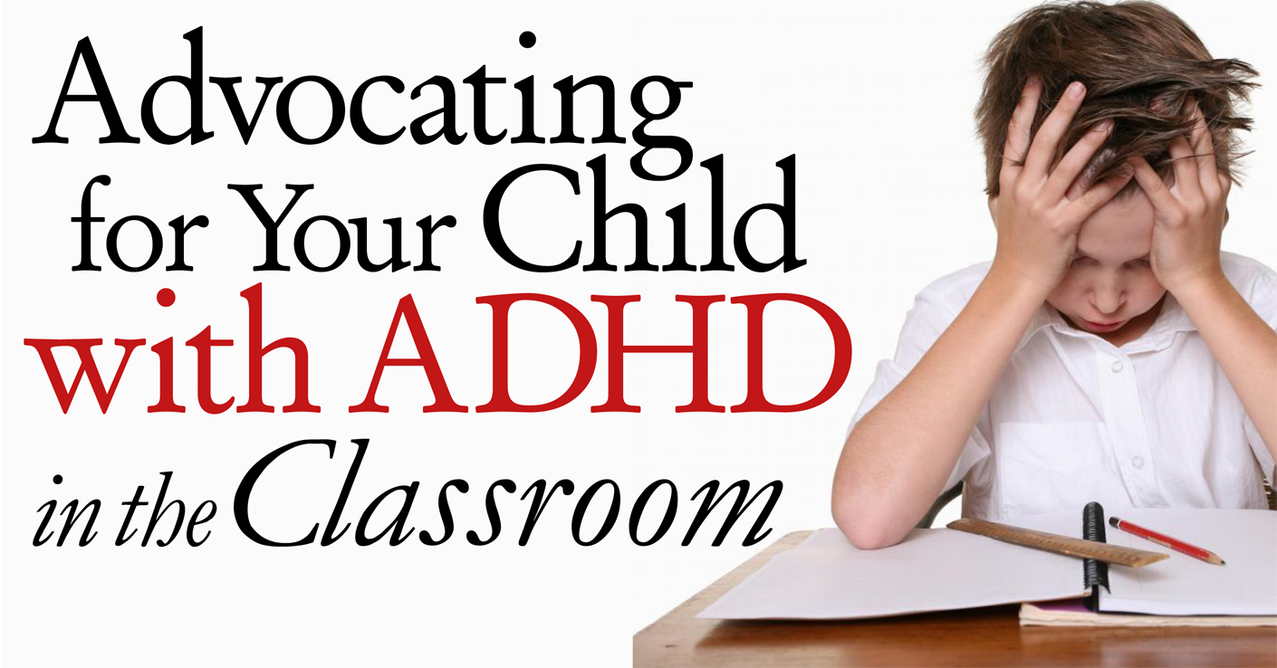 Advocating for Your Child with ADHD in the Classroom
