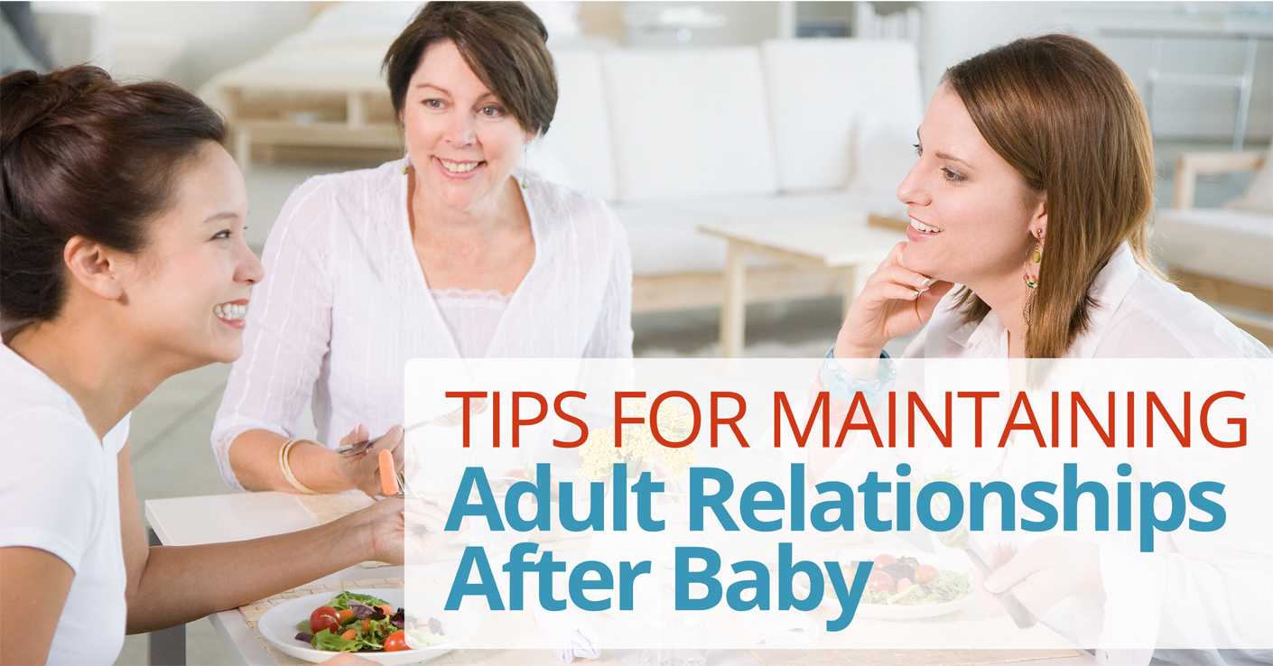 Tips for Maintaining Adult Relationships After Baby