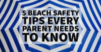 Five Beach Safety Tips Every Parent Needs to Know