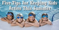Five Tips for Keeping Kids Active this Summer