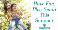 Have Fun, Play Smart This Summer