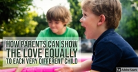 How Parents Can Show The Love Equally To Each Very Different Child