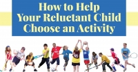 How To Help Your Reluctant Child Choose an Activity