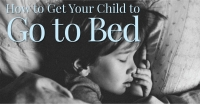 How to Get Your Child to Go to Bed