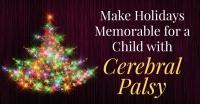 Make Holidays Memorable for A Child with Cerebral Palsy