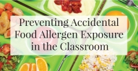 Preventing Accidental Food Allergen Exposure in the Classroom
