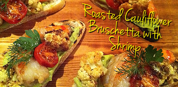 Roasted Cauliflower Bruschetta with Shrimp