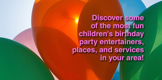 Discover some of the most fun children's birthday party entertainers, places, and services in your area!