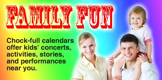 Chock-full calendars offer kids' concerts, activities, stories, and performances near you.