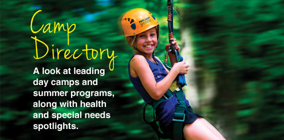 A look at leading day camps and summer programs, along with health and special needs spotlights.