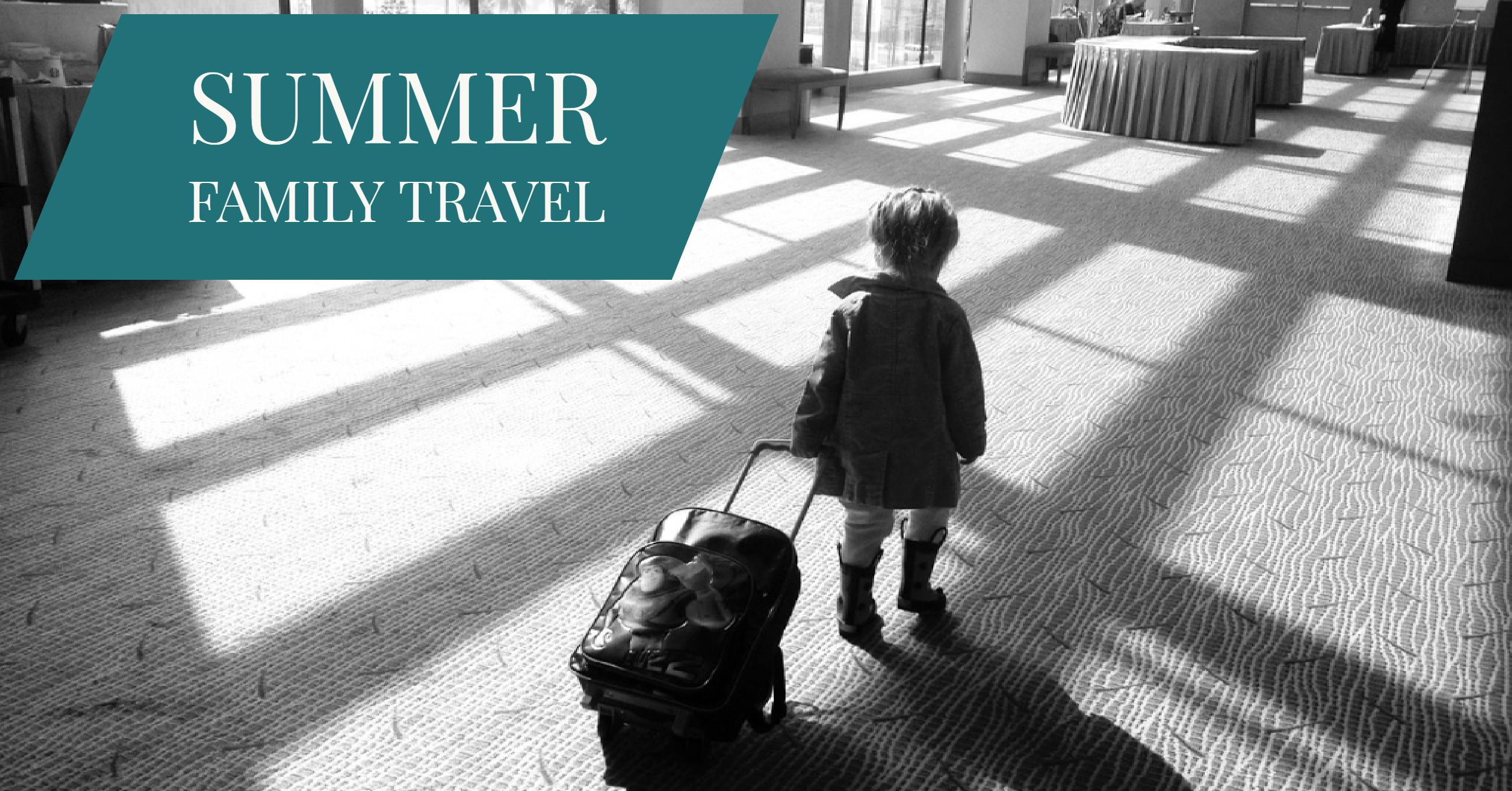 Summer Family Travel