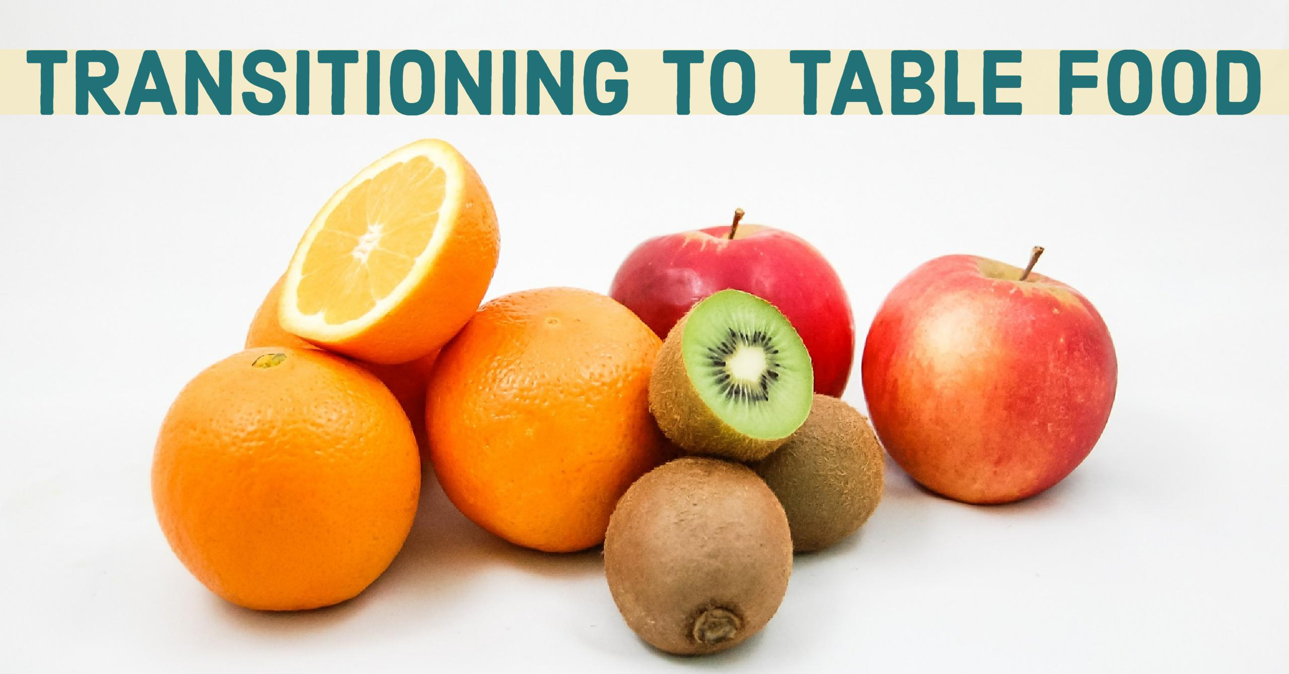 Transitioning to Table Food